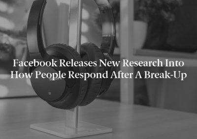 Facebook Releases New Research into How People Respond After a Break-Up
