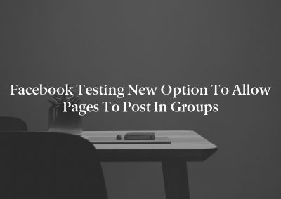 Facebook Testing New Option to Allow Pages to Post in Groups