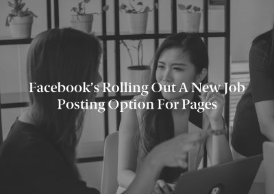 Facebook's Rolling Out a New Job Posting Option for Pages