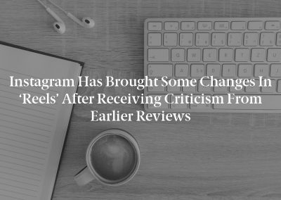 Instagram has brought some changes in 'Reels' after receiving criticism from earlier reviews