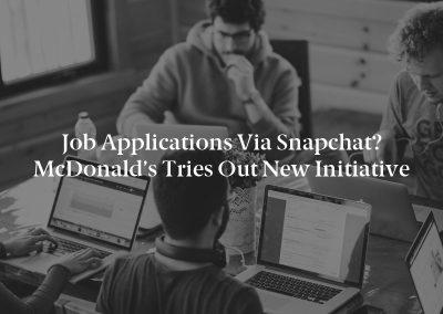 Job Applications via Snapchat? McDonald's Tries Out New Initiative