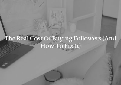 The Real Cost of Buying Followers (And How To Fix It)