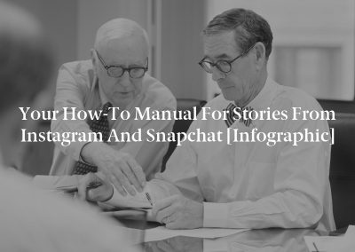 Your How-To Manual for Stories from Instagram and Snapchat [Infographic]